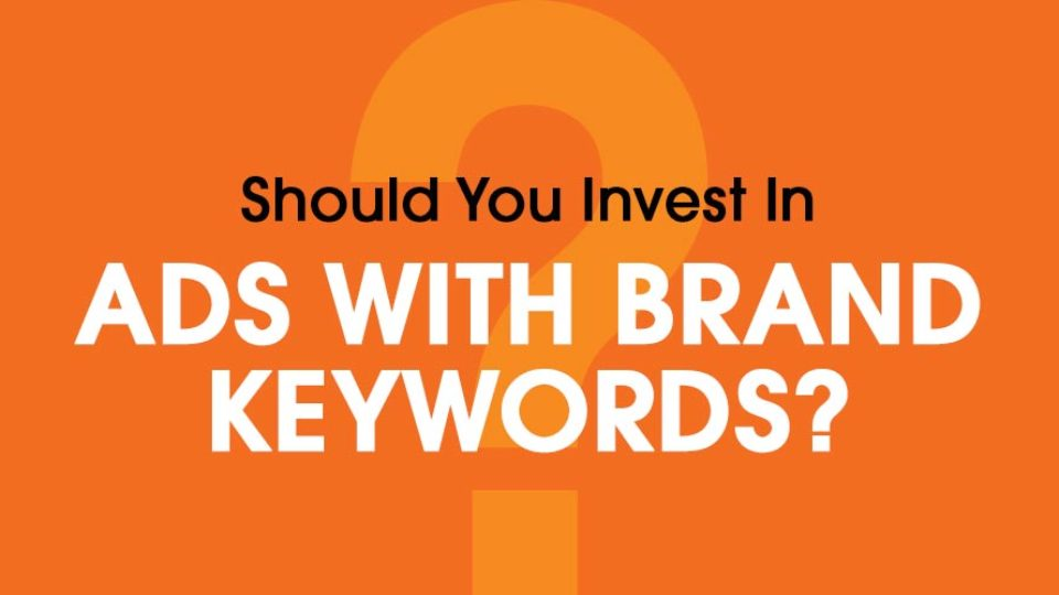 Invest-in-Ads-w-Brand-Keywords-Featured